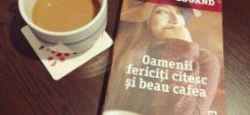Oamenii fericiți citesc și beau cafea – Agnes Martin Lugand