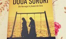 Două surori: din Norvegia în jihadul din Siria – Asne Seierstad