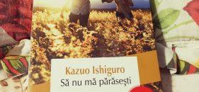 Să nu mă părăsești – Kazuo Ishiguro